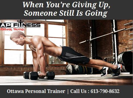 Personal Fitness Trainer Ottawa - AP Fitness | Ottawa Personal Trainers | Scoop.it