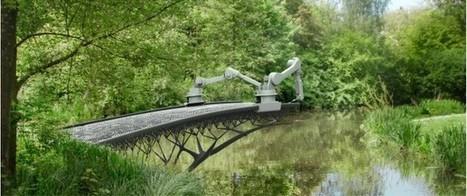 Construire un pont grâce à une imprimante 3D? Amsterdam le fait! | Immobilier | Scoop.it