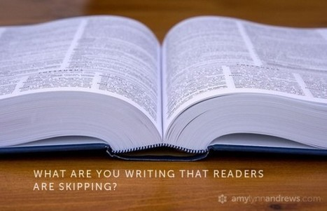 What Are You Writing That Readers Are Skipping? - Blogging with Amy | Self-Publishing, Writing, Exploring Your Inner Demons through words | Scoop.it