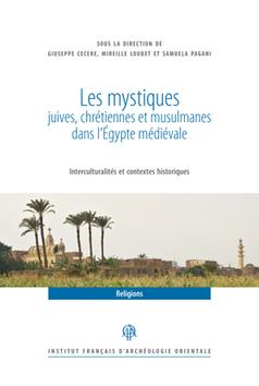 Les mystiques juives, chrétiennes et musulmanes dans l'Égypte médiévale (VIIᵉ-XVIᵉ siècles Interculturalités et contextes historique | Égypt-actus | Scoop.it