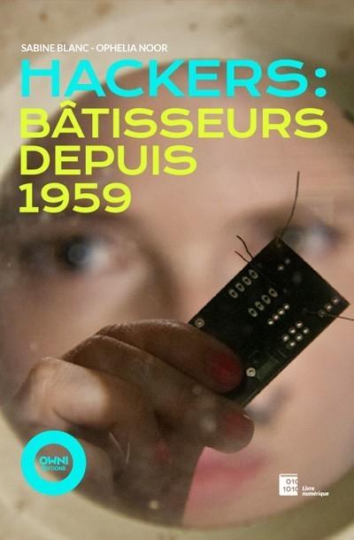 Hackers : bâtisseurs depuis 1959 - Edition d'ebook, Pulp et livres numériques - OWNI Shop | e-Xploration | Scoop.it
