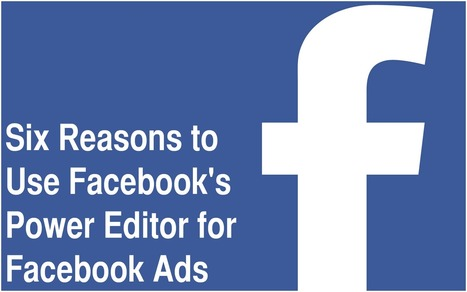 Six Reasons to Use Facebook's Power Editor for Facebook Ads | Chambers, Chamber Members, and Social Media | Scoop.it