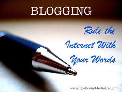 Blogging - Rule the Internet With Your Words | B2B Content Marketing Daily | Scoop.it