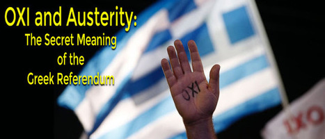 OXI and Austerity: The Secret Historical Meaning of the Greek Referendum | Nomadic Politics | AUSTERITY & OPPRESSION SUPPORTERS  VS THE PROGRESSION Of The REST OF US | Scoop.it