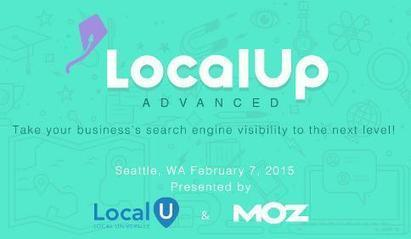 In-depth #LocalUp Coverage: Tweets & Slide Decks from the LocalU Event at Moz | Google+ Local & Local SEO News | Scoop.it