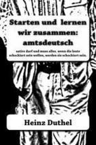 Starten und lernen wir zusammen: amtsdeutsch eBook by Heinz Duthel - Kobo | Book Bestseller | Scoop.it