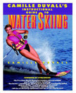 Camille Duvall's Instructional Guide to Water Skiing | Water Skiing | Scoop.it