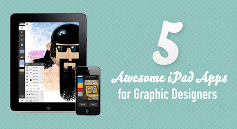 5 Awesome iPad Applications for Graphic Designers | Resources | Scoop.it