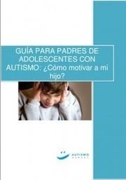 Guía para padres de adolescentes con autismo: ¿cómo motivar a mi hijo? - Autismo Diario | El mundo de la Educación Especial | Scoop.it