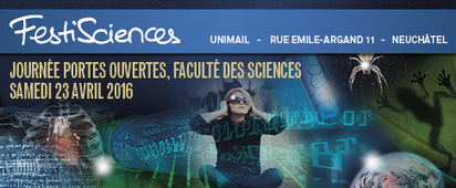 FestiSciences: portes ouvertes à l'Université de Neuchâtel le 23 avril 2016 | Dialogue sciences - société | Scoop.it