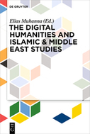 The Digital Humanities and Islamic & Middle East Studies | Advancing Digital Humanities | Scoop.it