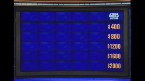 Last Night on Jeopardy No One Wanted to Answer Qs About Black History | Community Village Daily | Scoop.it