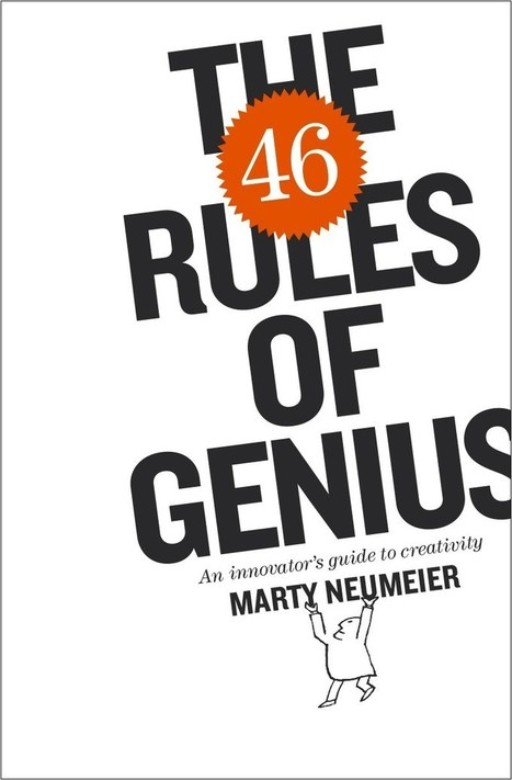 46 Rules of Genius, The: An Innovator's Guide to Creativity | Peachpit | @iSchoolLeader Magazine | Scoop.it