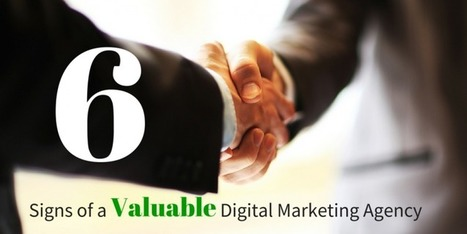 6 Signs of a Valuable Digital Marketing Agency | Online Marketing Resources | Scoop.it