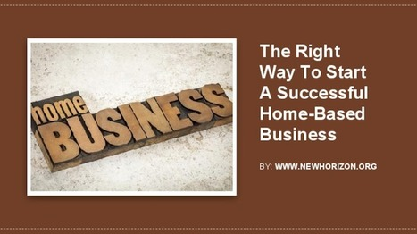 The Right Way To Start A Successful Home-Based Business | Be Your Own Boss - Start Your Own Business | Scoop.it