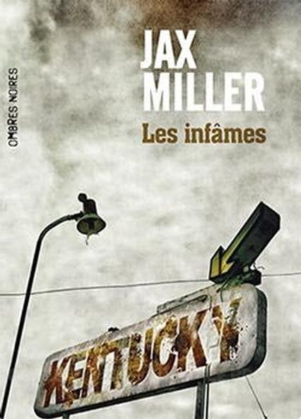 « Les Infâmes », de Jax Miller | Revue de web Ombres Noires | Scoop.it