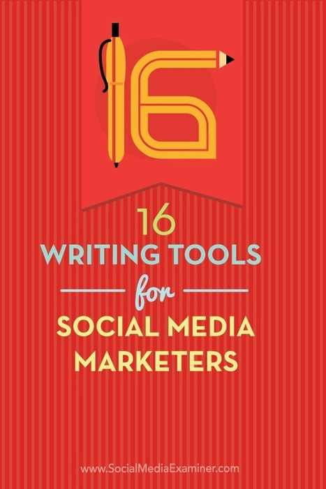 16 Writing Tools for Social Media Marketers  | Surviving Social Chaos | Scoop.it