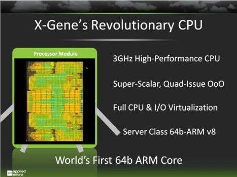 Applied Micro X-Gene 64-Bit ARMv8 Server-on-Chip Presentation | Embedded Systems News | Scoop.it
