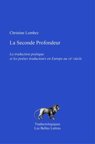 (parution) C. Lombez, La Seconde Profondeur. La traduction poétique et les poètes traducteurs en Europe au XXe siècle | Poezibao | Scoop.it