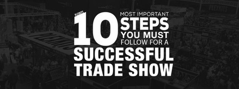 10 Most Important Steps for Trade Show Planning Success | Event Marketing Resources | Scoop.it
