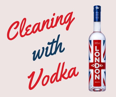 Cleaning Applications of Vodka You Should Know | Tips and tricks | Scoop.it