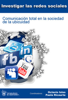 Investigar las redes sociales. Comunicación total en la sociedad de la ubicuidad. | Redes Sociales, Educación y Comunicación | Scoop.it