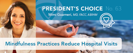 AIHM President's Choice: Mindfulness Practices Dramatically Reduce Hospital Visits | Integrative Medicine | Scoop.it