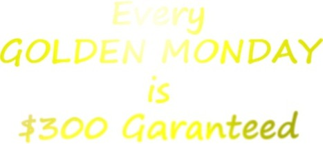 Every Monday is a Golden Monday $300 Garanteed | www.GoldenPalace.be | The GOLDEN PALACE group | Scoop.it