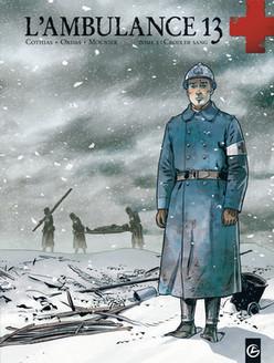 L'AMBULANCE 13 - tome 1 - Grand Angle - BD | Centenaire de la Première Guerre Mondiale | Scoop.it