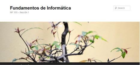 Fundamentos de Informática | INF 103 – Sección 1 | Informatica 103 | Scoop.it