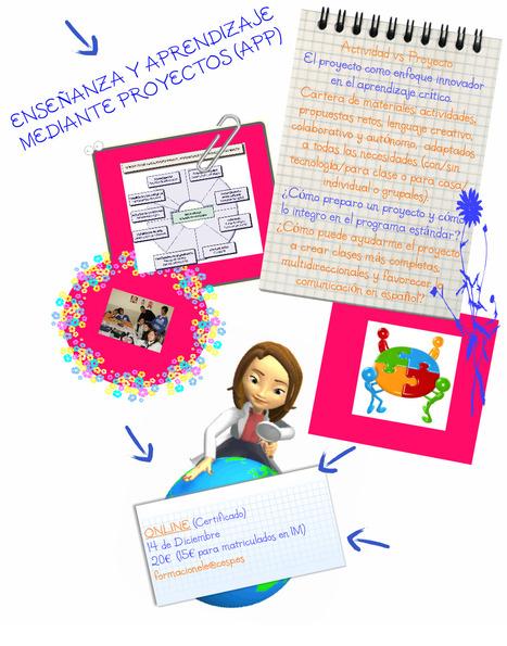 ÚLTIMA JORNADA DE FORMACIÓN PRÁCTICA ONLINE DE DICIEMBRE:  Aprendizaje y enseñanza mediante Proyectos (APP): | CEsp Magazine (Noviembre) | Scoop.it