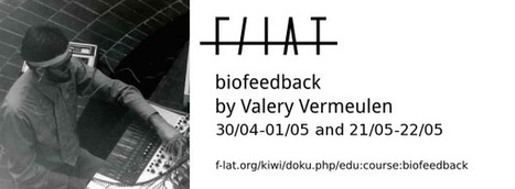 avril/may 2016 - edu:course:biofeedback [F/LAT - Free/Libre Art & Technology] | Digital #MediaArt(s) Numérique(s) | Scoop.it