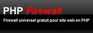 Logiciel professionnel gratuit PHP Firewall Fr 2013 Licence gratuite Firewall universel gratuit pour site web en PHP | Web development | Scoop.it
