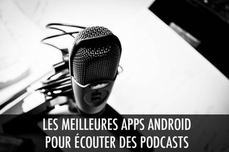 Les 5 meilleures applications pour écouter des podcasts - FrAndroid | Geek 2015 | Scoop.it