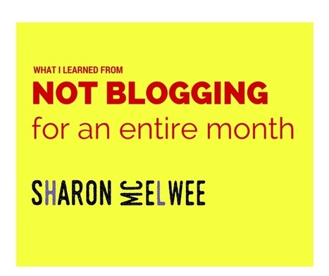 What I learned from a month of not blogging - Sharon McElwee | Social Media Marketing Does Not Replace SEO | Scoop.it