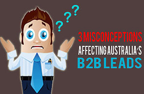 Three Misconceptions Affecting Australia's B2B Leads | Australia B2B Marketing | Business Sales Leads and Telemarketing Australia | Scoop.it