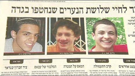 Enlèvement des trois adolescents : Israël savait depuis le départ qu'ils étaient morts, et que le Hamas n'était pas responsable | Liberty Press Informations | Scoop.it