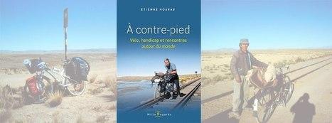 A contre-pied : Vélo, handicap et rencontres autour du monde   velocosm   Scoop.it