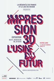 Impression 3D, l'usine du futur | Le Lieu du Design Paris Ile de France | FabLab - DIY - 3D printing- Maker | Scoop.it