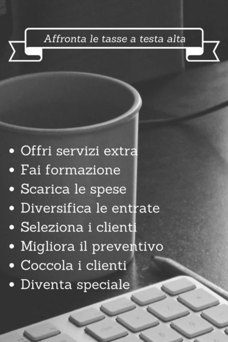 Tasse in arrivo: 8 consigli per non mollare | Digital Marketing News & Trends... | Scoop.it