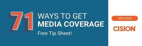 5 Unique Ways to Score Media Coverage | Cision | B2B Marketing and PR | Scoop.it