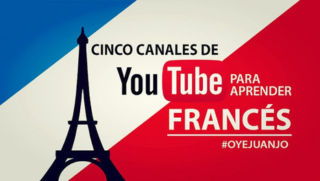 Cinco canales de Youtube para aprender francés gratis | desdeelpasillo | Scoop.it