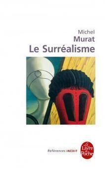 Michel Murat : Le Surréalisme | Fabula | oAnth's day by day interests - via its scoop.it contacts | Scoop.it