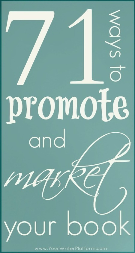71 Ways to Promote and Market Your Book | Your Writer Platform | Medien-Werbung-Politik | Scoop.it