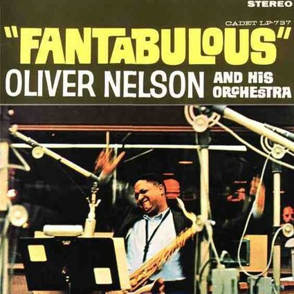 Oliver Nelson: Fantabulous | Jazz Plus | Scoop.it