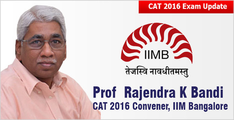 CAT 2016: Prof Rajendra K Bandi of IIM Bangalore appointed convener; expect a different test | All About MBA | Scoop.it