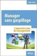 Manager sans gaspillage | Outils-Gestion-Management-de-Projet | Scoop.it