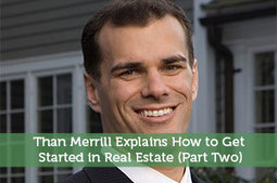 Than Merrill Explains How to Get Started in Real Estate (Part Two) - Modest Money | Modest Money | Scoop.it