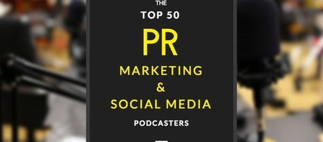 Top 50 PR, Marketing & Social Media Podcasters to Follow | Cision | Public Relations & Social Media Insight | Scoop.it