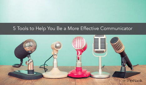 5 Tools to Help You Be a More Effective Communicator   Hawaii Science and Technology Digest   Scoop.it